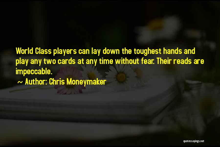 World Class Quotes By Chris Moneymaker