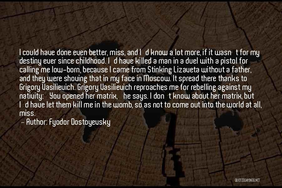 World Class Quotes By Fyodor Dostoyevsky
