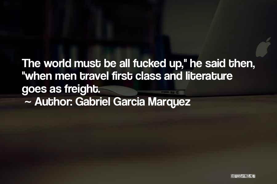 World Class Quotes By Gabriel Garcia Marquez