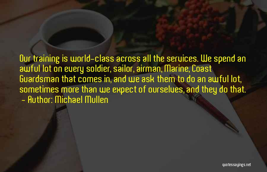 World Class Quotes By Michael Mullen