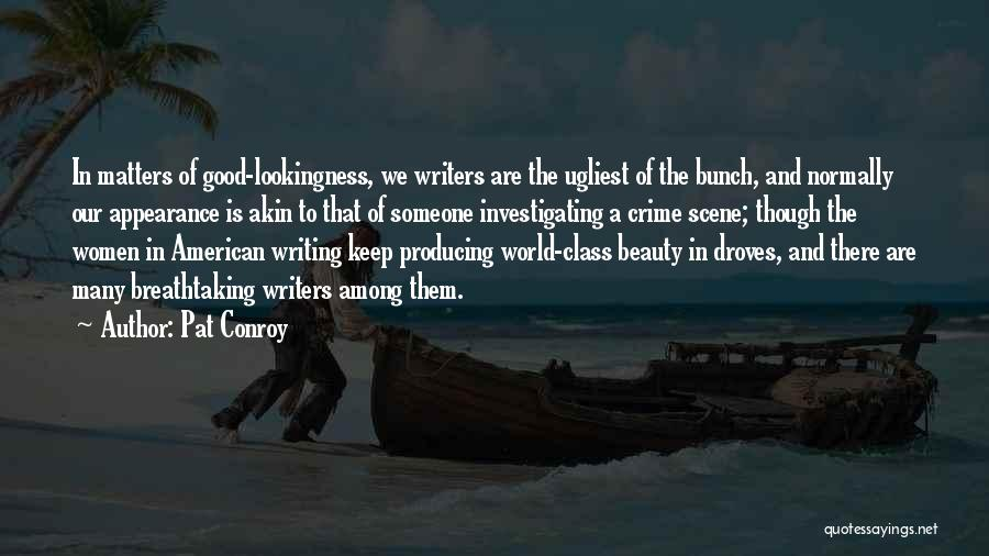 World Class Quotes By Pat Conroy