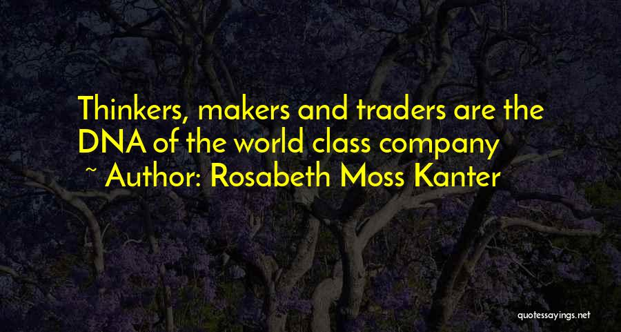 World Class Quotes By Rosabeth Moss Kanter