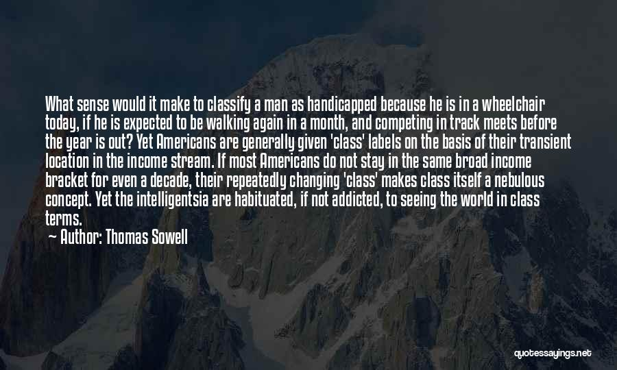 World Class Quotes By Thomas Sowell