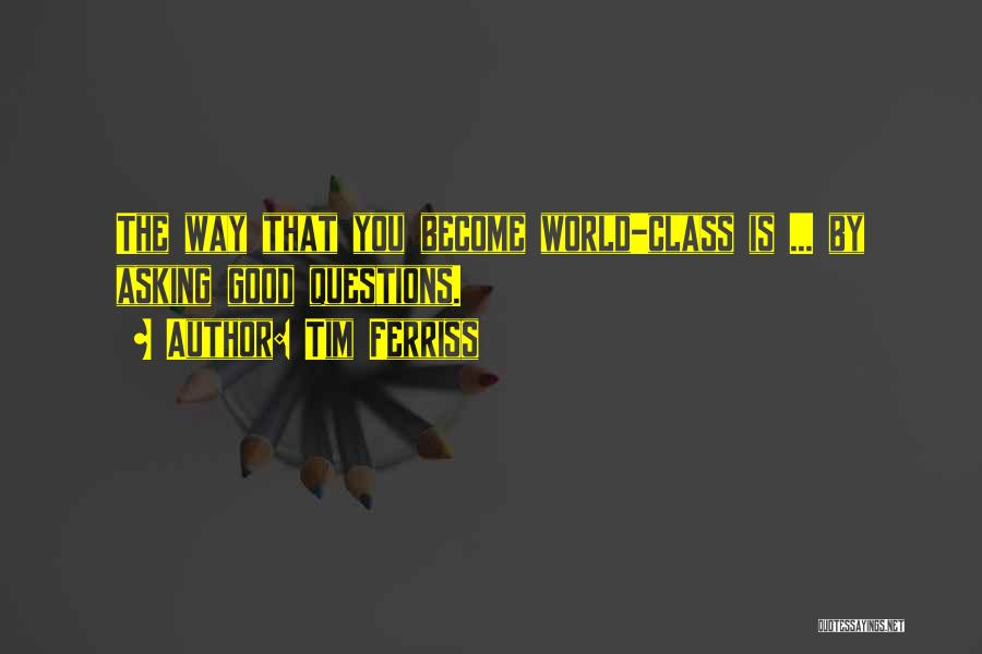 World Class Quotes By Tim Ferriss