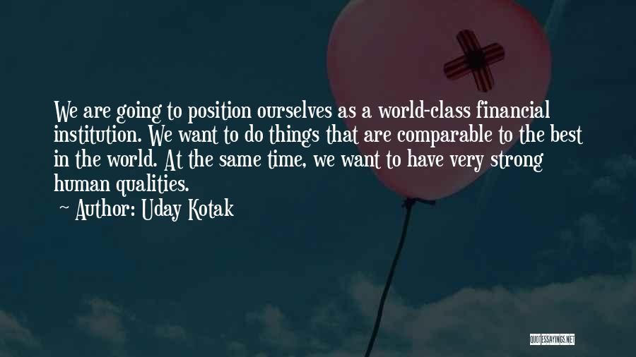 World Class Quotes By Uday Kotak