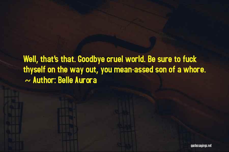 World Cruel Quotes By Belle Aurora