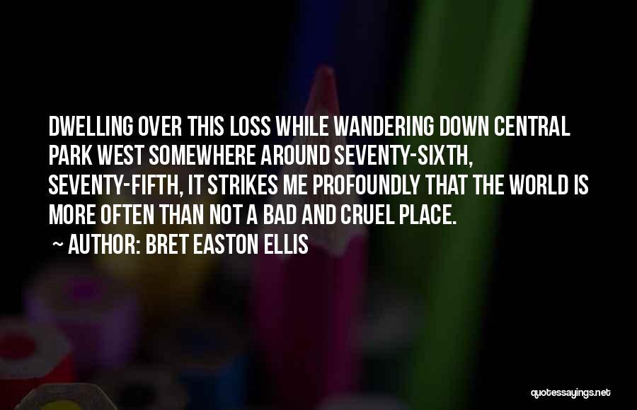 World Cruel Quotes By Bret Easton Ellis
