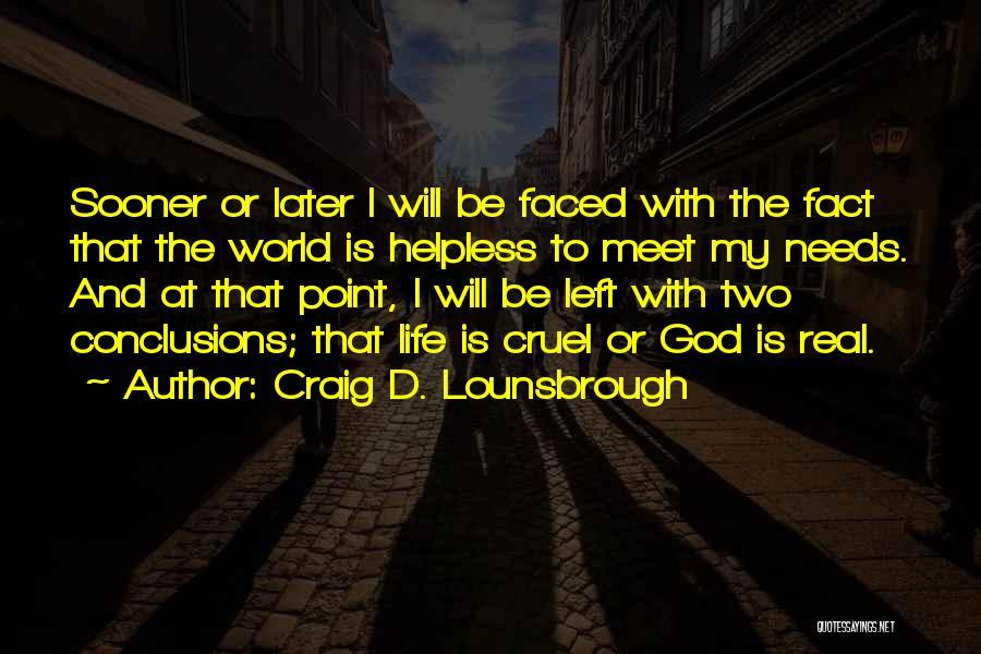 World Cruel Quotes By Craig D. Lounsbrough