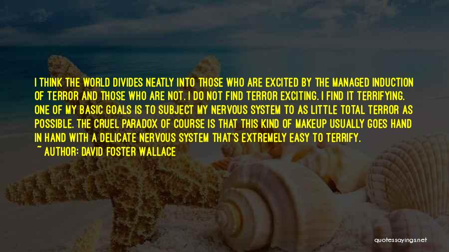 World Cruel Quotes By David Foster Wallace