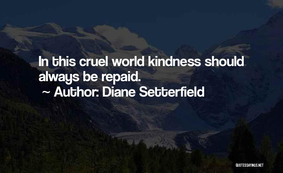 World Cruel Quotes By Diane Setterfield