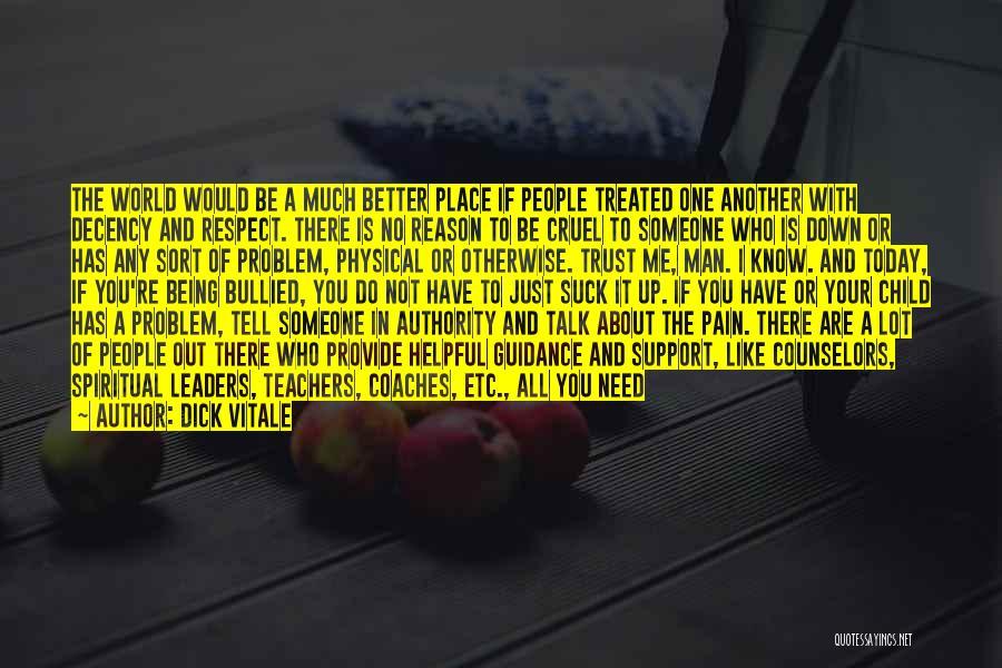 World Cruel Quotes By Dick Vitale