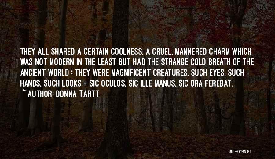 World Cruel Quotes By Donna Tartt