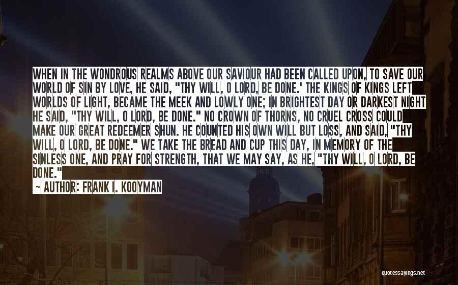 World Cruel Quotes By Frank I. Kooyman
