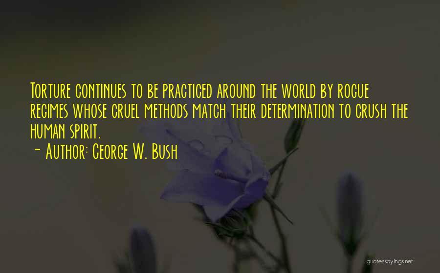 World Cruel Quotes By George W. Bush