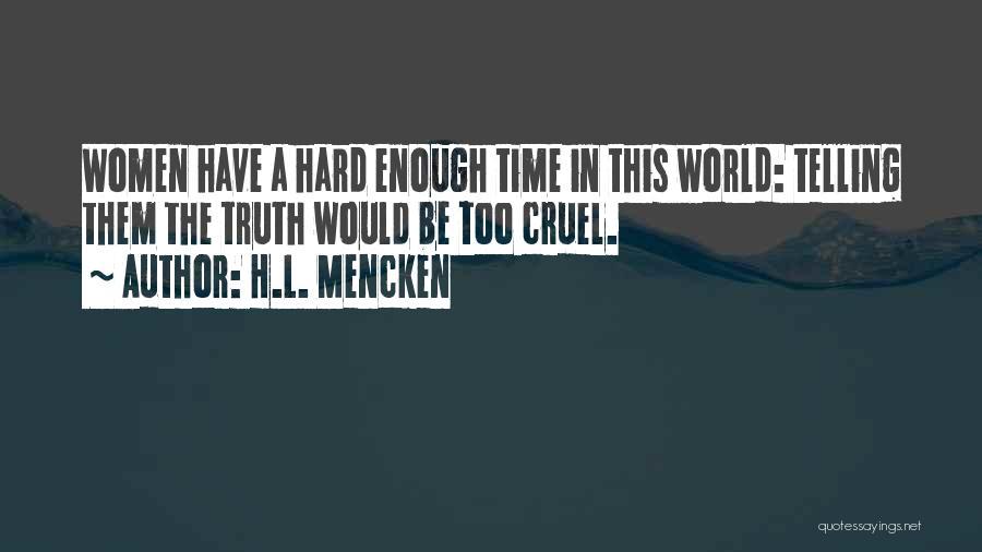 World Cruel Quotes By H.L. Mencken