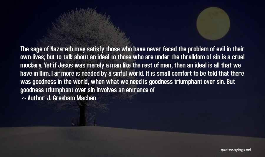 World Cruel Quotes By J. Gresham Machen