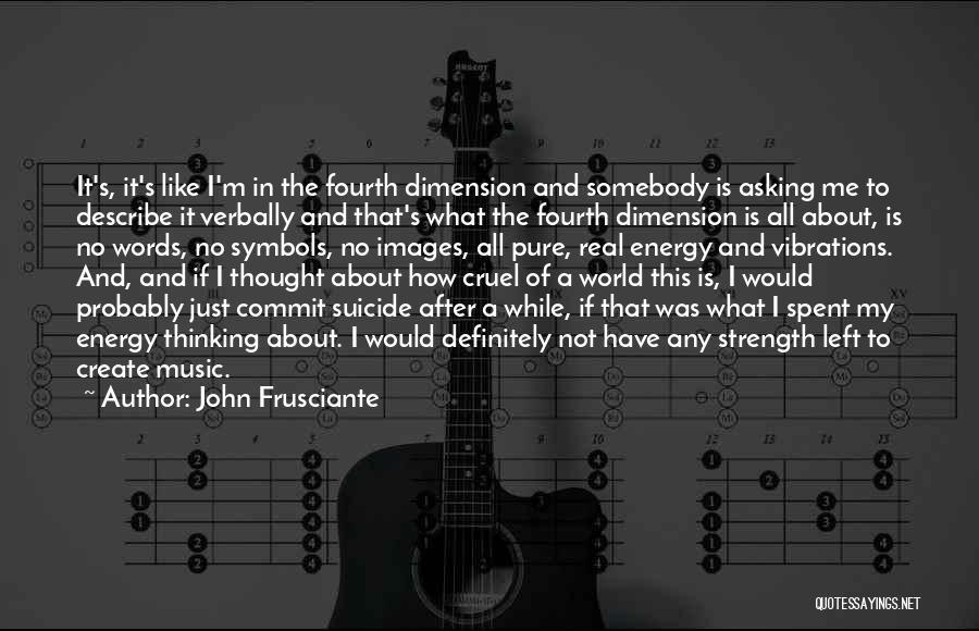 World Cruel Quotes By John Frusciante