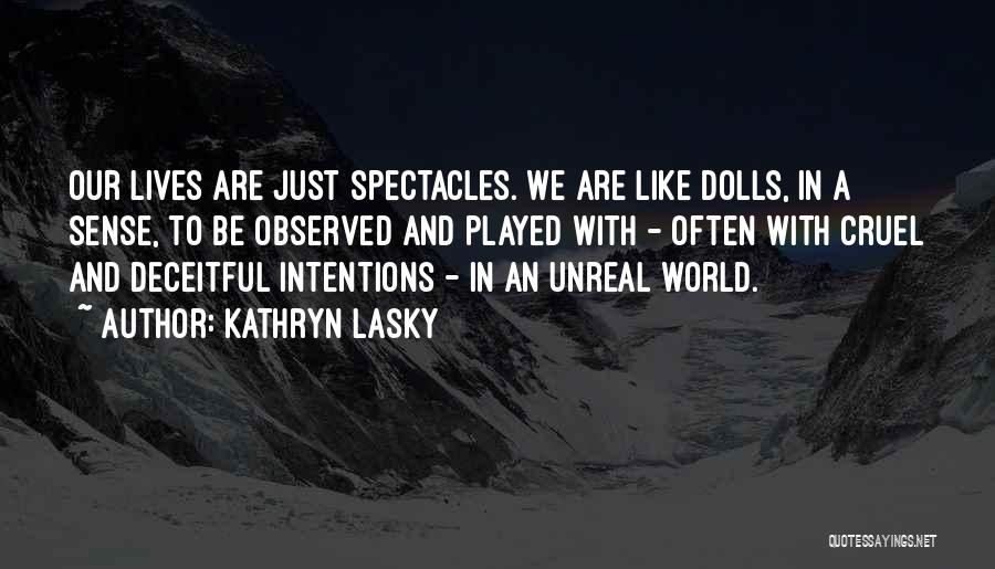 World Cruel Quotes By Kathryn Lasky