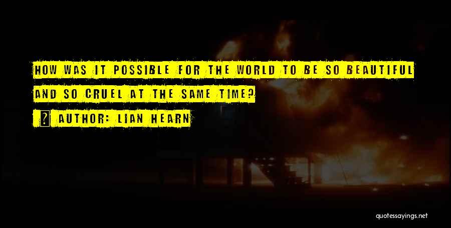 World Cruel Quotes By Lian Hearn