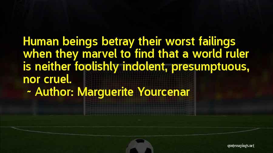 World Cruel Quotes By Marguerite Yourcenar