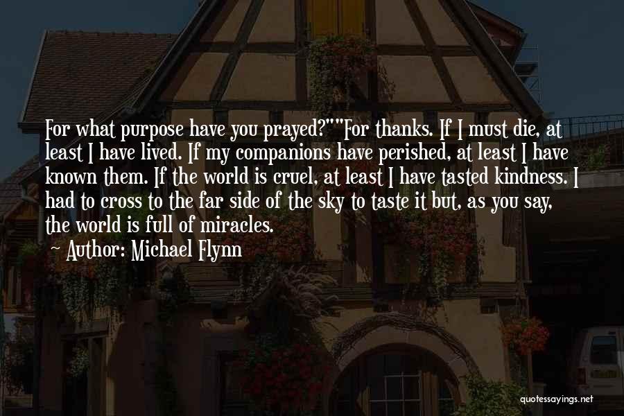 World Cruel Quotes By Michael Flynn