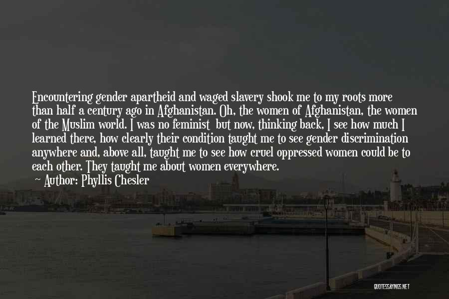 World Cruel Quotes By Phyllis Chesler