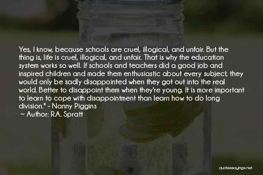 World Cruel Quotes By R.A. Spratt