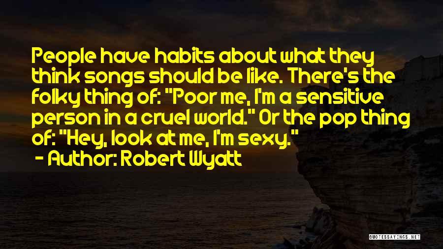 World Cruel Quotes By Robert Wyatt
