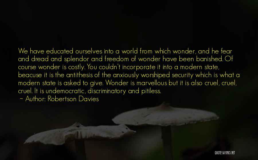 World Cruel Quotes By Robertson Davies
