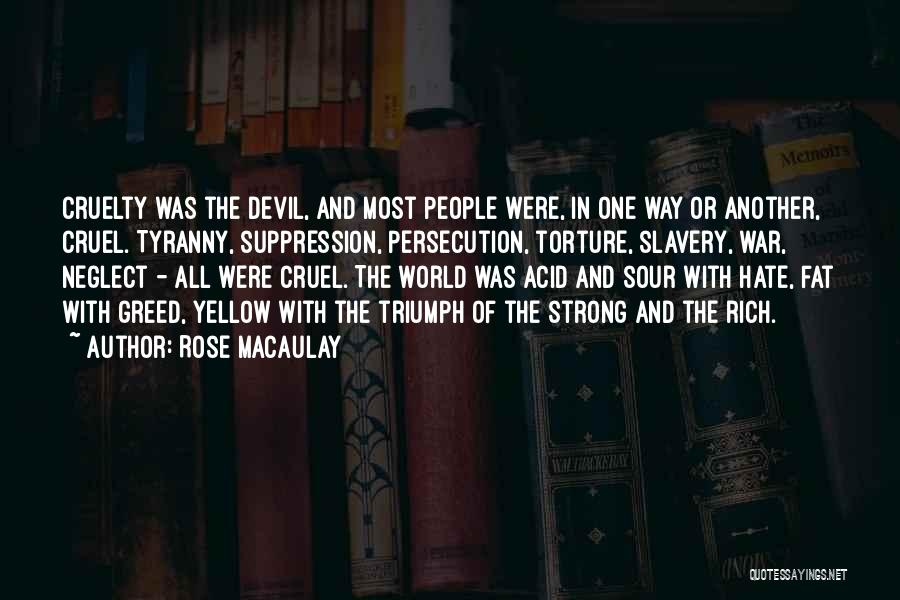 World Cruel Quotes By Rose Macaulay