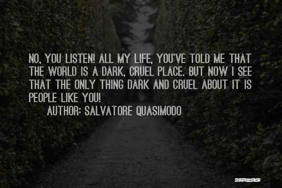 World Cruel Quotes By Salvatore Quasimodo
