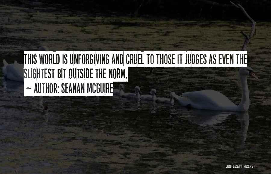 World Cruel Quotes By Seanan McGuire