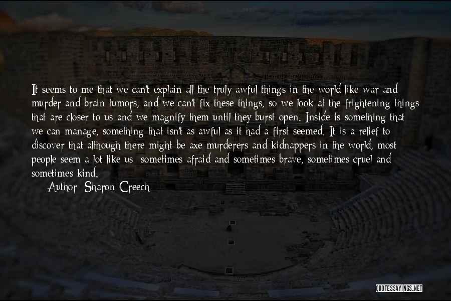 World Cruel Quotes By Sharon Creech