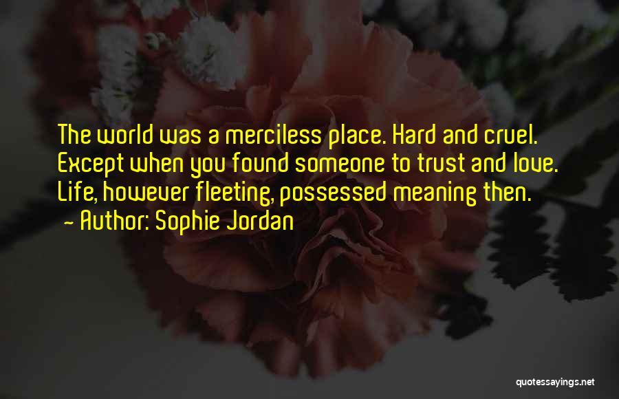 World Cruel Quotes By Sophie Jordan