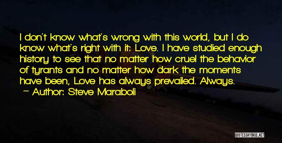 World Cruel Quotes By Steve Maraboli