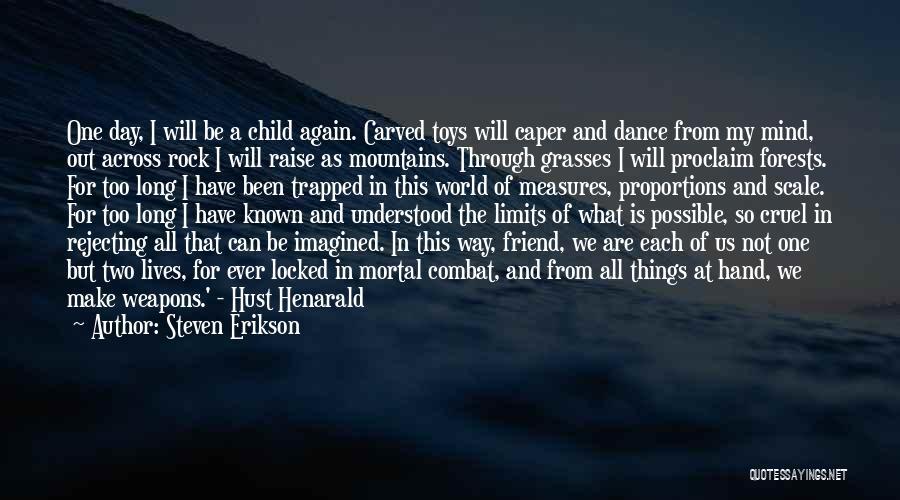 World Cruel Quotes By Steven Erikson