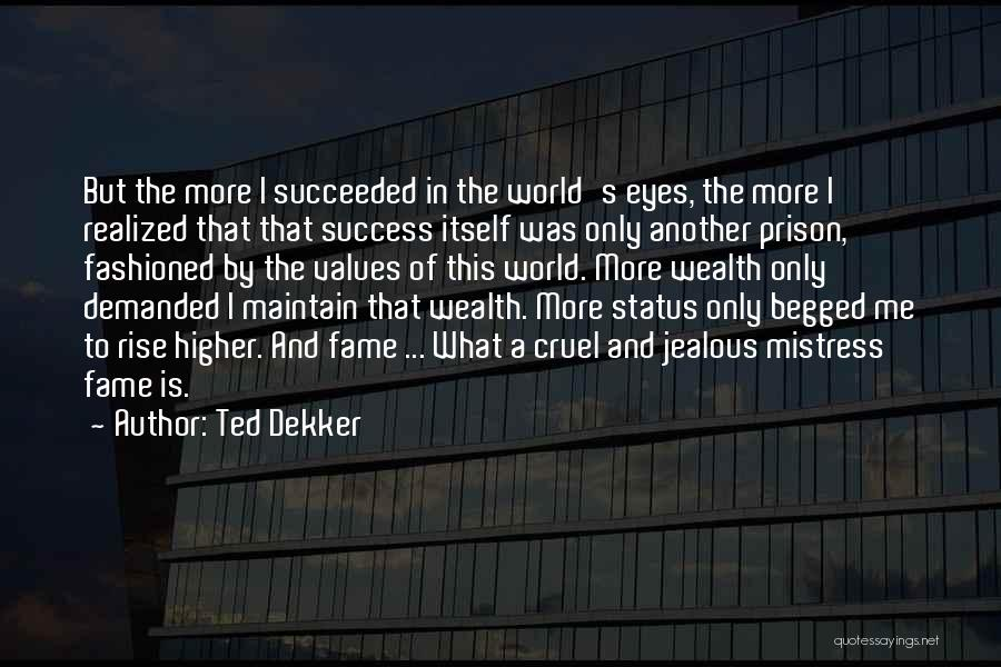 World Cruel Quotes By Ted Dekker