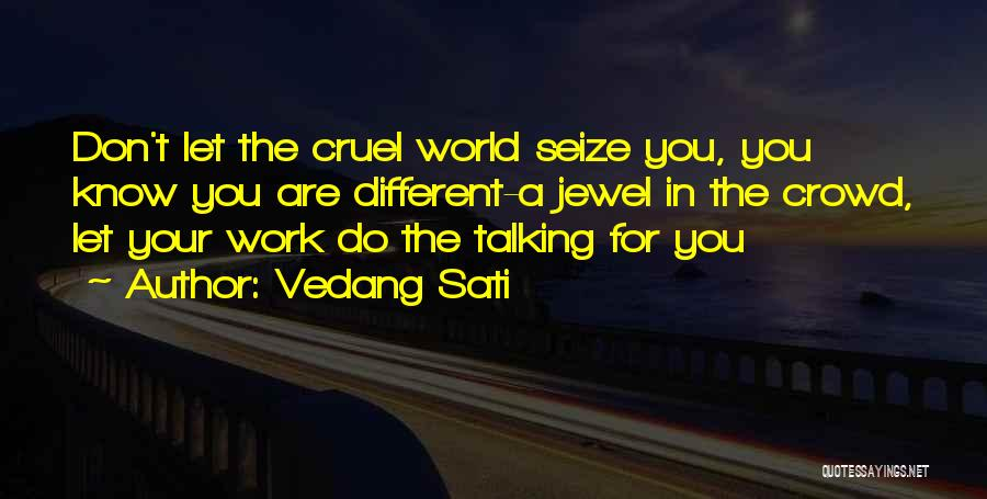 World Cruel Quotes By Vedang Sati