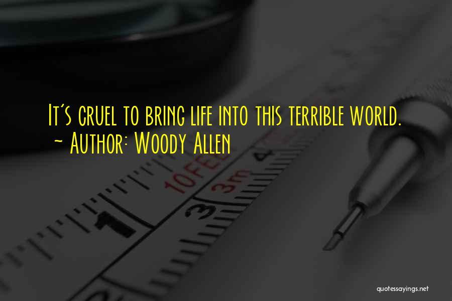 World Cruel Quotes By Woody Allen