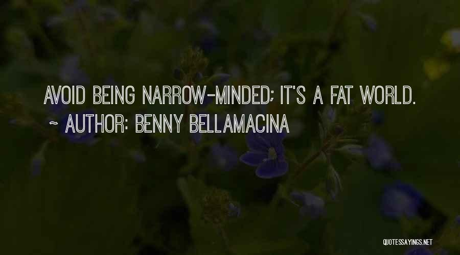 World Famous Life Quotes By Benny Bellamacina
