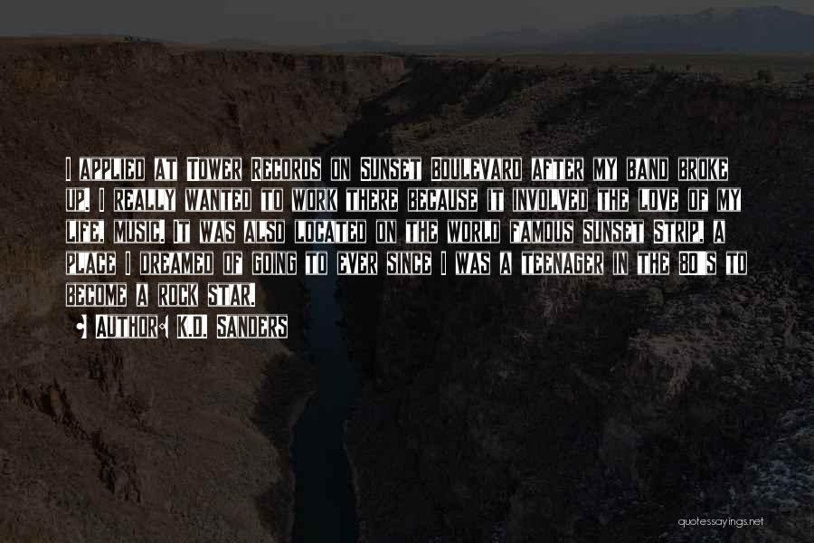 World Famous Life Quotes By K.D. Sanders