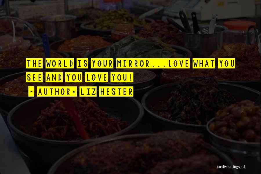 World Famous Life Quotes By Liz Hester