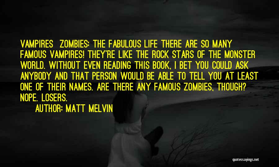 World Famous Life Quotes By Matt Melvin