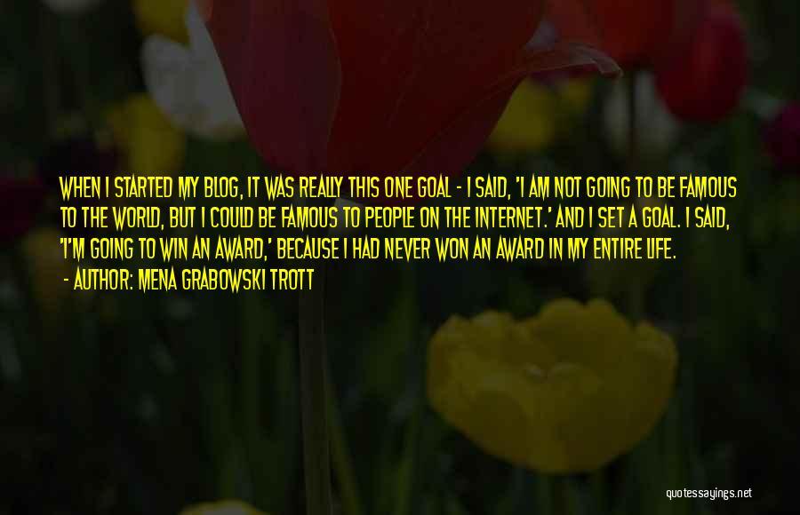 World Famous Life Quotes By Mena Grabowski Trott