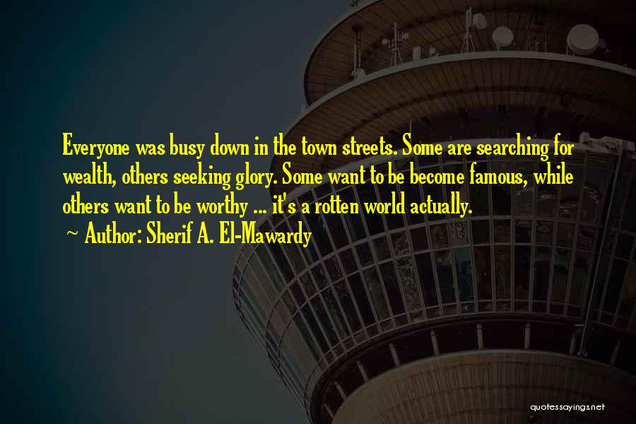 World Famous Life Quotes By Sherif A. El-Mawardy