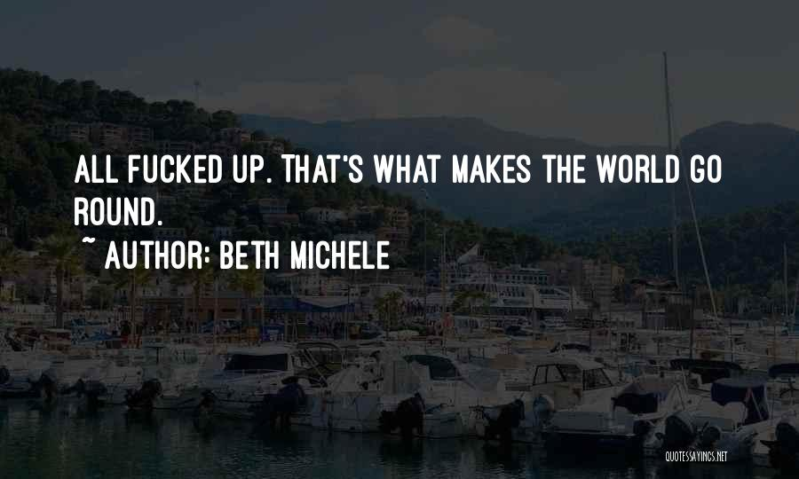 World Go Round Quotes By Beth Michele