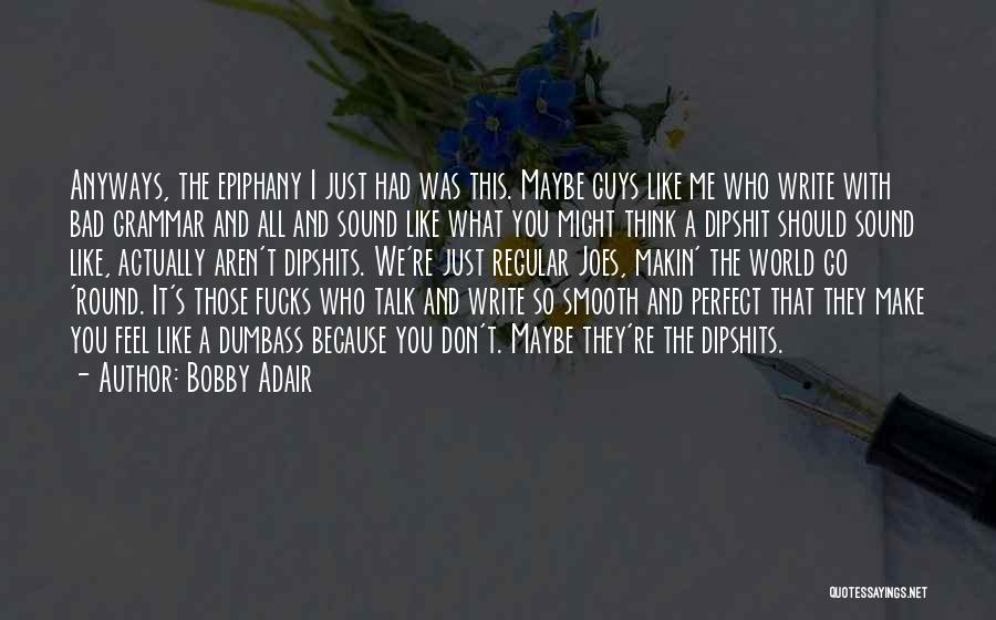 World Go Round Quotes By Bobby Adair