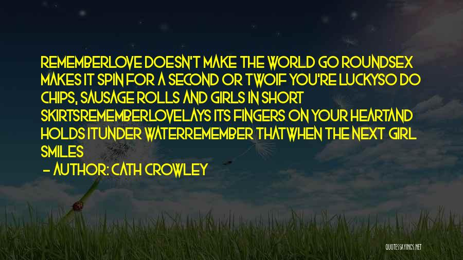 World Go Round Quotes By Cath Crowley