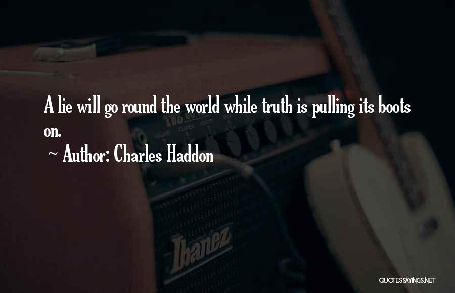World Go Round Quotes By Charles Haddon