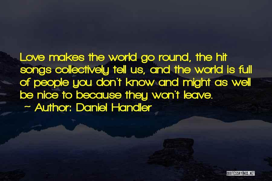 World Go Round Quotes By Daniel Handler